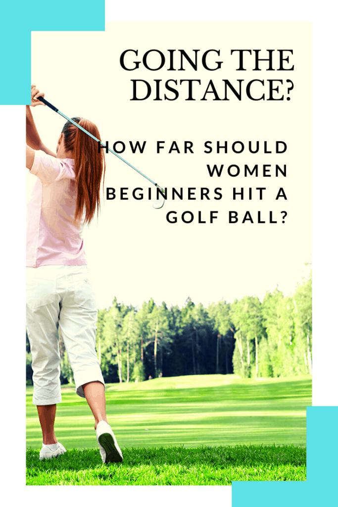 Going The Distance How Far Should Beginners Hit A Golf Ball Golfing Focus